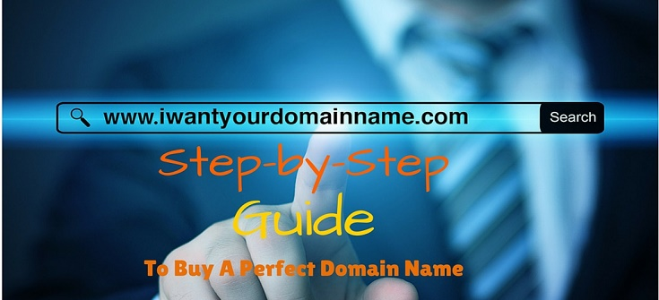 Ultimate Guide to Buy A Perfect Domain Name in Five Minutes