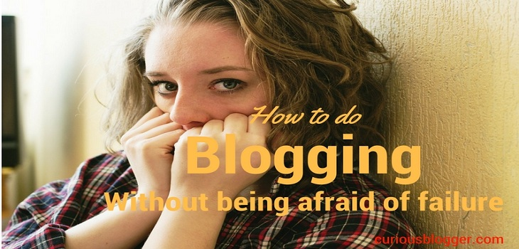 blogging without afraid of failure