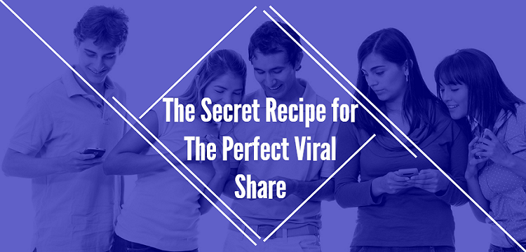 The Secret Recipe for The Perfect Viral Share