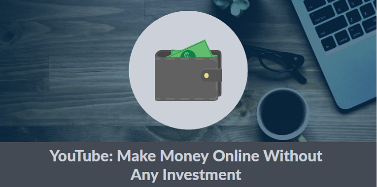YouTube: Make Money Online Without Any Investment