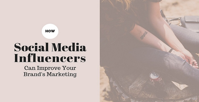 How Social Media Influencers Can Improve Your Brand's Marketing