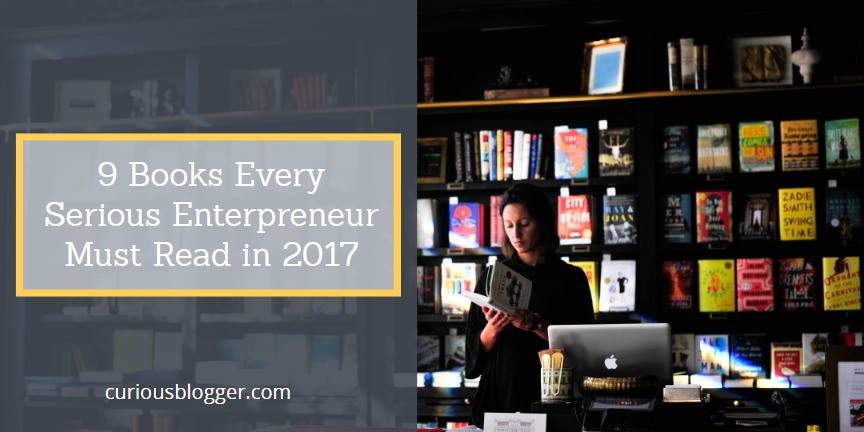 9 Books Every Serious Entrepreneur Must Read in 2017