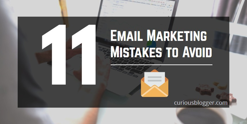 11 Deadly Email Marketing Mistakes to Avoid