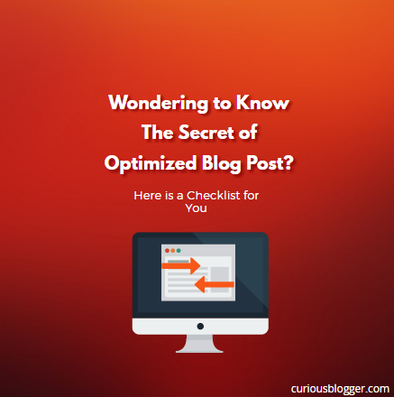 Wondering to Know The Secret of Optimized Blog Post? Here It Is
