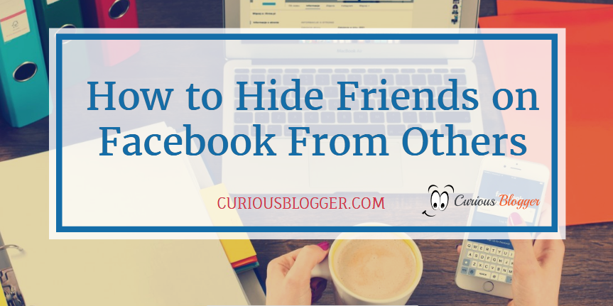 How to Hide Friends on Facebook From Others