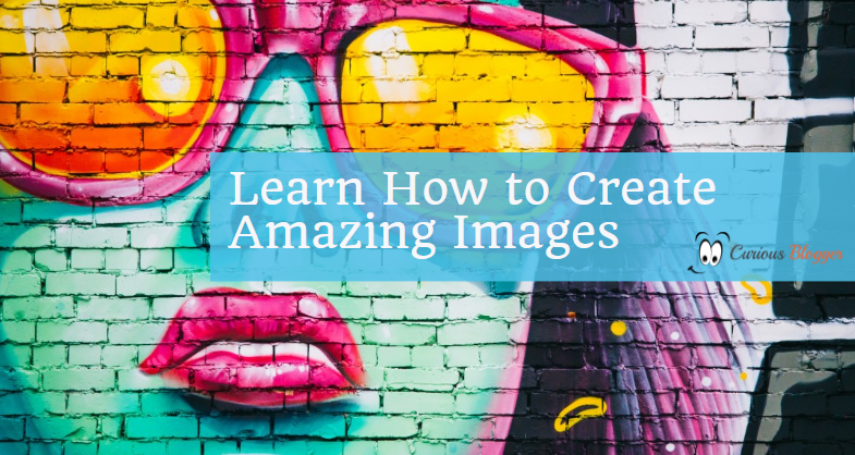 Learn how to create amazing images
