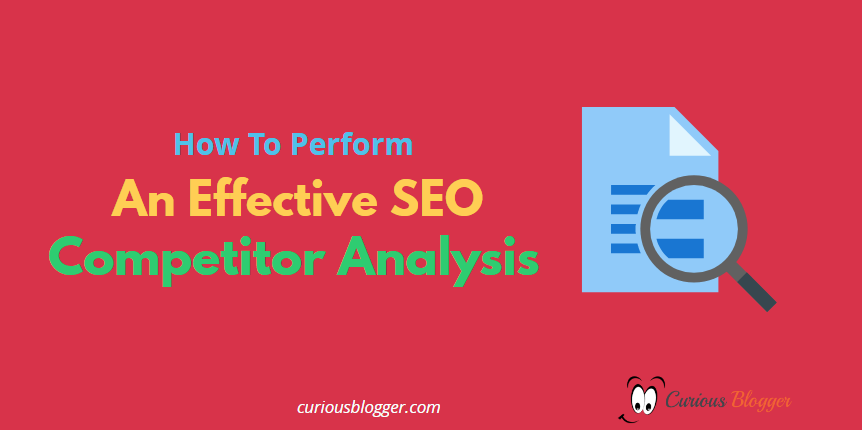 How To Perform An Effective SEO Competitor Analysis