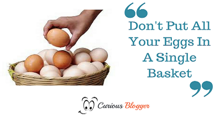 don't put all your eggs in a single basket
