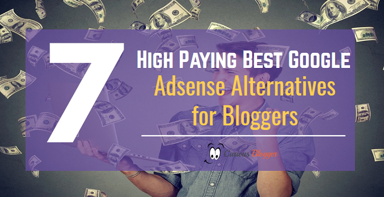 7 High Paying Best Google Adsense Alternatives for Bloggers