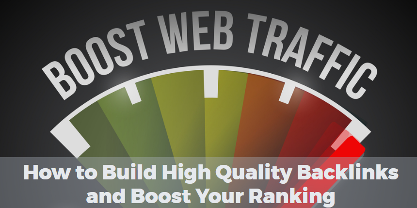 How to Build High Quality Backlinks and Boost Your Ranking