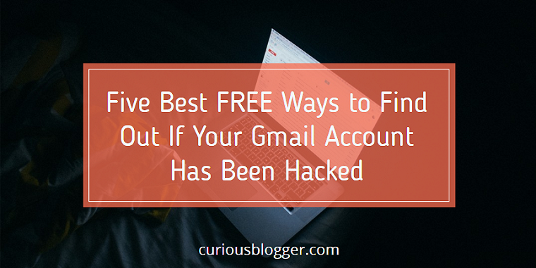 Find Out If Your Gmail Account Has Been Hacked