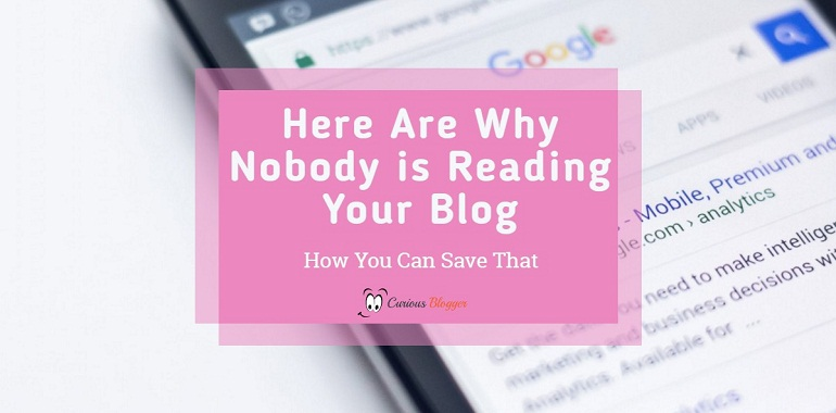 Do You Know Why Nobody Reads Your Blog (And, How You Can Change it Forever?)