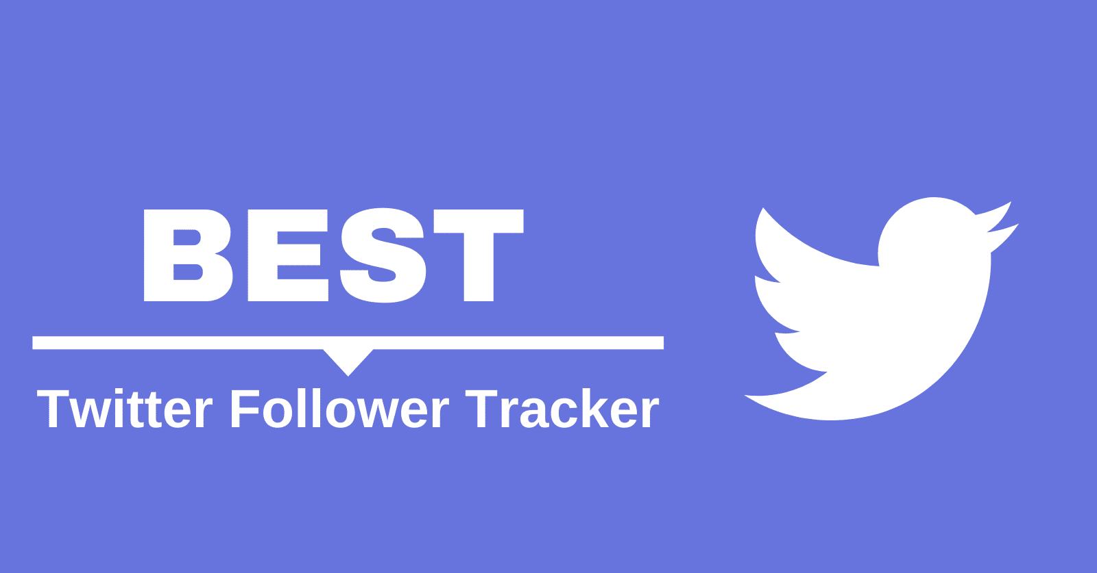 Best Twitter Follower Tracker